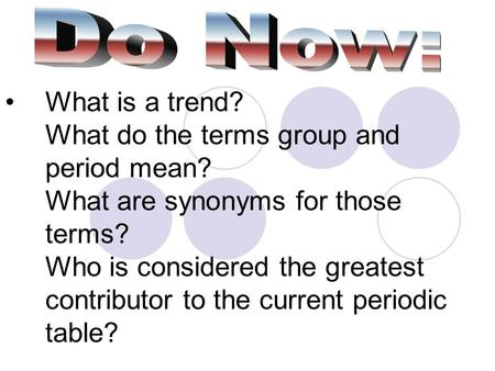 What is a trend? What do the terms group and period mean? What are synonyms for those terms? Who is considered the greatest contributor to the current.