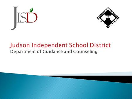  In Judson ISD PSCs: ◦ Have a Master's degree in counseling ◦ Have a minimum of 2 years of teaching experience ◦ Are certified in School Counseling through.