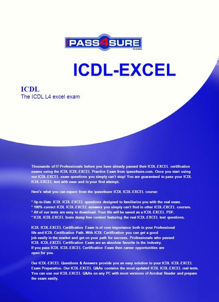 ICDL-EXCEL ICDL The ICDL L4 excel exam Thousands of IT Professionals before you have already passed their ICDL-EXCEL certification exams using the ICDL.