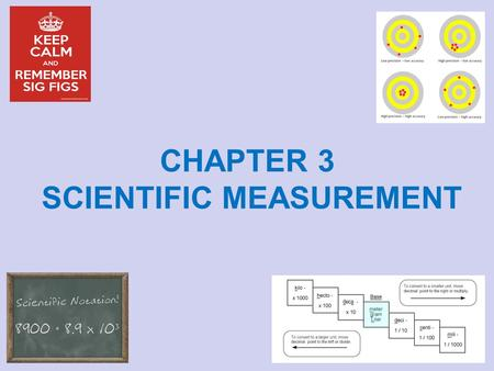 CHAPTER 3 SCIENTIFIC MEASUREMENT. A measurement is a quantity that has both a number and a unit Quantity represents a size, magnitude, or amount Your.