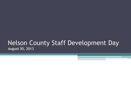 Nelson County Staff Development Day August 30, 2013.
