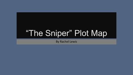"""The Sniper"" Plot Map By Rachel Lewis."