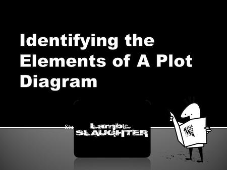 Student Notes. 2 1 3 4 5  Plot is the organized pattern or sequence of events that make up a story. Every plot is made up of a series of incidents that.