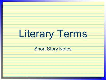 Literary Terms Short Story Notes. Protagonist The main character in a work of literature.