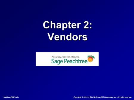 Chapter 2: Vendors McGraw-Hill/Irwin Copyright © 2011 by The McGraw-Hill Companies, Inc. All rights reserved.