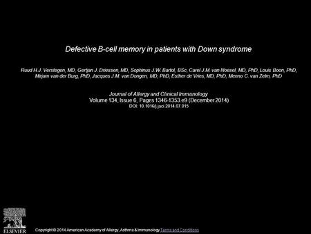 Defective B-cell memory in patients with Down syndrome Ruud H.J. Verstegen, MD, Gertjan J. Driessen, MD, Sophinus J.W. Bartol, BSc, Carel J.M. van Noesel,
