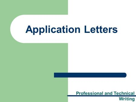 Professional and Technical Writing Application Letters.