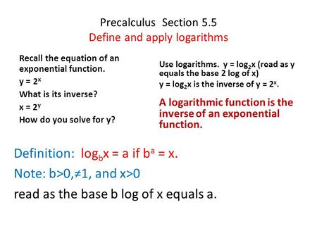 Precalculus Section 5.5 Define and apply logarithms