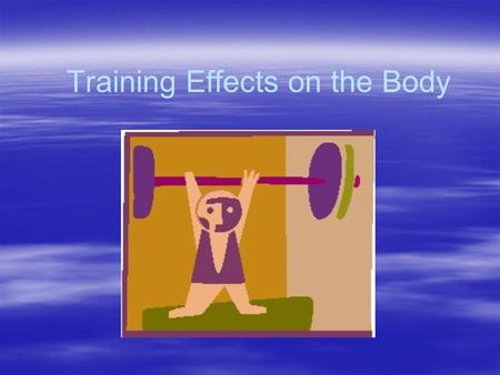 Training Effects on the Body