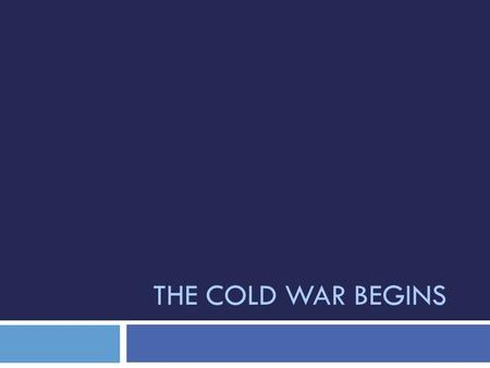 THE COLD WAR BEGINS. I.Review – WWII Conferences  Tehran (November 1943)  Yalta (February 1945)  buffer zone in Eastern Europe?  free elections? 