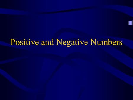 Positive and Negative Numbers. Definition Positive number – a greater than zero. 0123456.