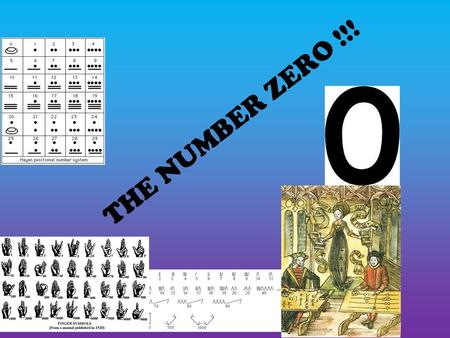 THE NUMBER ZERO !!!. Introduction This PowerPoint will show you information of how the ancients used numbers.