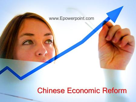 Chinese Economic Reform www.Epowerpoint.com. Chinese Economic Reform.