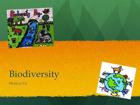 Biodiversity Monica/6A. Biodiversity, short for biological diversity, is the term used to describe the variety of life found on earth and all of natural.