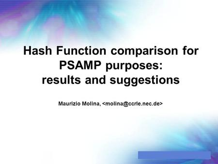 Hash Function comparison for PSAMP purposes: results and suggestions Maurizio Molina,