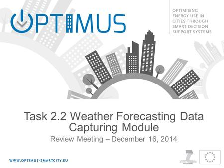 Review Meeting – December 16, 2014 Task 2.2 Weather Forecasting Data Capturing Module.