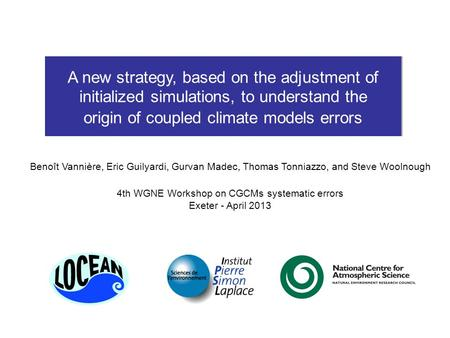 A new strategy, based on the adjustment of initialized simulations, to understand the origin of coupled climate models errors Benoît Vannière, Eric Guilyardi,