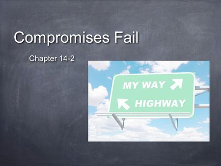Compromises Fail Chapter 14-2. The Compromise of 1850 When? September 1850 What? Series of 5 Bills proposed by Henry Clay to end crisis over new land.