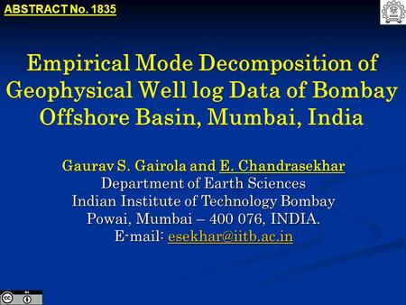 Empirical Mode Decomposition of Geophysical Well log Data of Bombay Offshore Basin, Mumbai, India Gaurav S. Gairola and E. Chandrasekhar Department of.