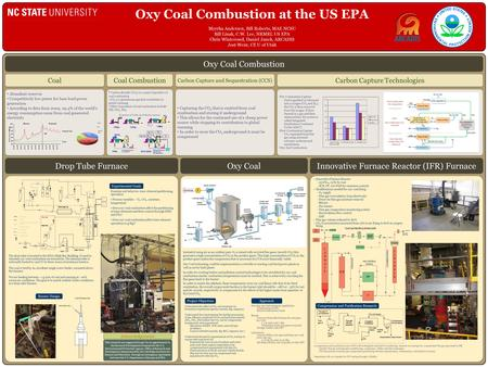 Oxy Coal Combustion at the US EPA Myrrha Andersen, Bill Roberts, MAE NCSU Bill Linak, C.W. Lee, NRMRL US EPA Chris Winterowd, Daniel Janek, ARCADIS Jost.