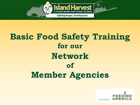 Basic Food Safety Training for our Network of Member Agencies.