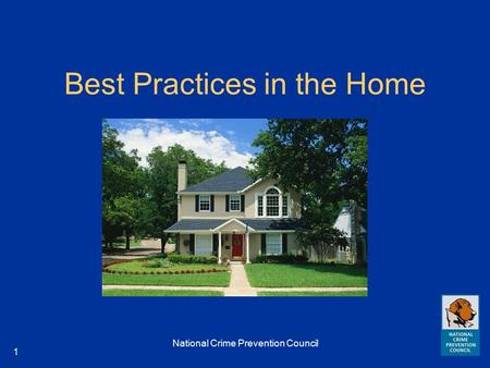 National Crime Prevention Council 1 Best Practices in the Home.