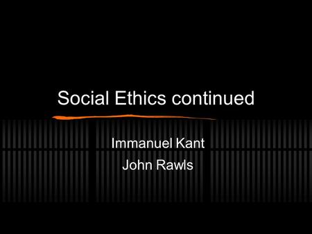 the ethics and immanuel kant Immanuel kant was an 18th century philosopher, whose theories still influence  modern ethics in this paper  i will examine the ethical issues relating to pgd,.