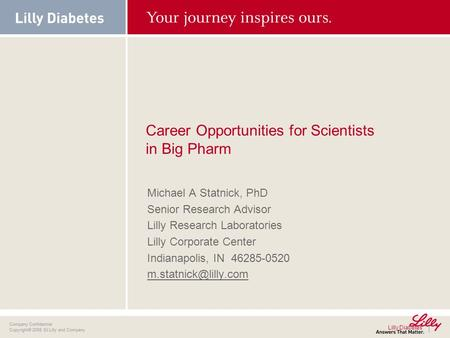 . Lilly Diabetes Company Confidential Copyright© 2008 Eli Lilly and Company Company Confidential Copyright© 2008 Eli Lilly and Company Career Opportunities.