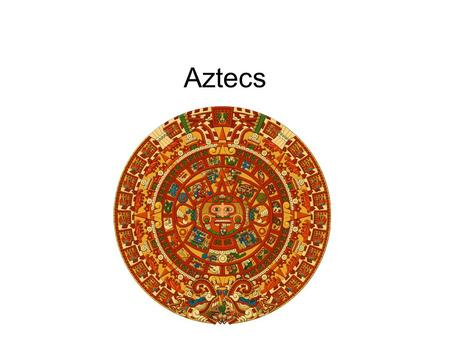 Aztecs. Beginnings The Aztecs came from an area of Northwestern Mexico they called Aztlan. In the late 1200s, they began to migrate south into the Valley.