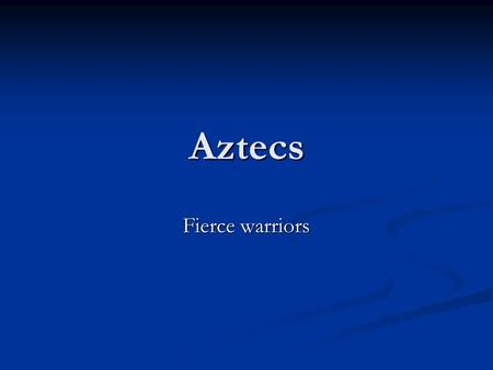 Aztecs Fierce warriors. Teotihuacán Civilization Pre-Aztec civilization Pre-Aztec civilization 20 pyramids 20 pyramids Pyramid of the Sun – the largest.