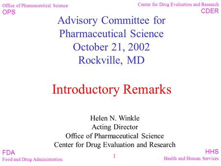 Office of Pharmaceutical Science OPS Center for Drug Evaluation and Research CDER FDA Food and Drug Administration HHS Health and Human Services 1 Advisory.