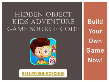 Build Your Own Game Now! HIDDEN OBJECT KIDS ADVENTURE GAME SOURCE CODE SELLMYSOURCECODE.