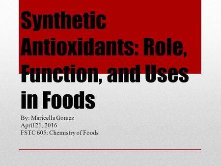 Synthetic Antioxidants: Role, Function, and Uses in Foods