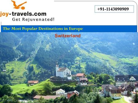 +91-1143090909 The Most Popular Destinations in Europe Switzerland.