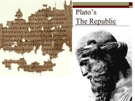 "Plato's The Republic. ""The Allegory of the Cave"" by Plato from The Republic Who is Plato? Define Allegory."