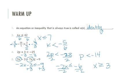 WARM UP. LESSON 81, SOLVING INEQUALITIES WITH VARIABLES ON BOTH SIDES Equations and Inequalities.