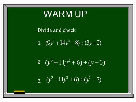 WARM UP Divide and check 1. 2 3.. SOLVING RATIONAL EXPRESSIONS.