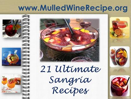 Www.MulledWineRecipe.org. A traditional wine punch that is a combination of red wine and fruits. www.MulledWineRecipe.Org.