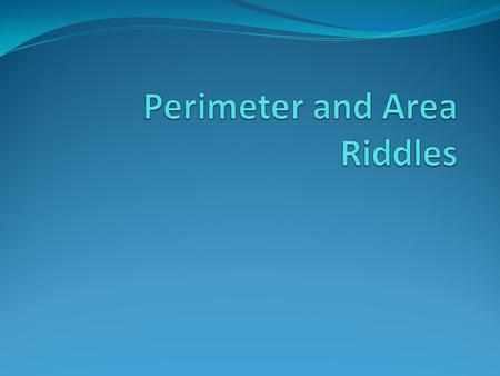 Perimeter and Area Riddles