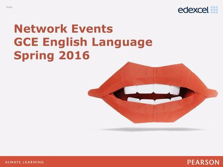 Click to edit Master title style Click to edit Master text styles –Second level Third level –Fourth level »Fifth level Network Events GCE English Language.