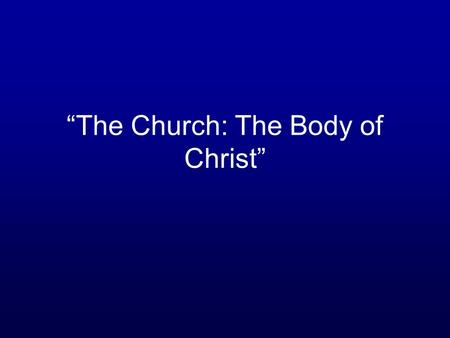 """The Church: The Body of Christ"". Metaphors Describing the Church ""Kingdom"" (Matthew 16:18) ""Bride"" (John 3:29) ""Vineyard"" (John 15:1) ""Sheepfold"" (John."