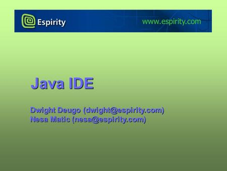 Java IDE Dwight Deugo Nesa Matic