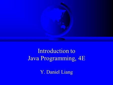 INTRODUCTION TO LIANG JAVA PROGRAMMING