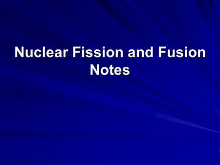 Nuclear Fission and Fusion Notes. November 3, 2008 What part of the atom is affected by Nuclear Chemistry? Do you think the benefits of nuclear energy.