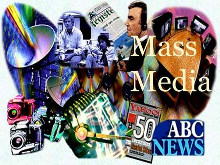 Mass Media. Remember new words!  newspaper  magazine  TV-addict  broadcast  channel  mass media  transmit=to broadcast  TV-viewer  газета  журнал.