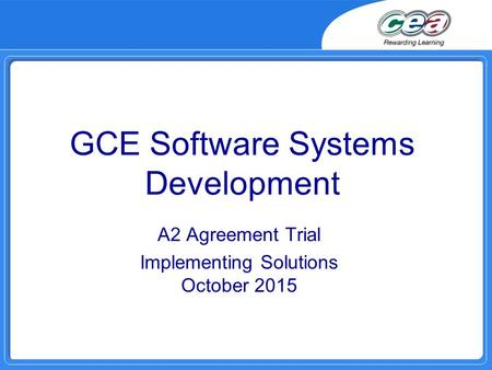 GCE Software Systems Development A2 Agreement Trial Implementing Solutions October 2015.