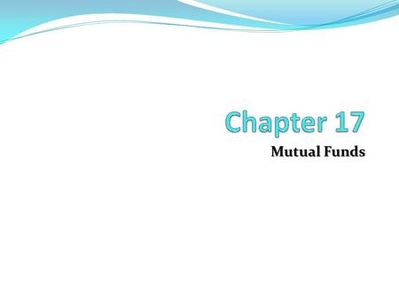 Mutual Funds. Chapter Outline Mutual Funds: Chapter Overview Size, Structure and Composition of the Industry Balance Sheets and Recent Trends Regulation.