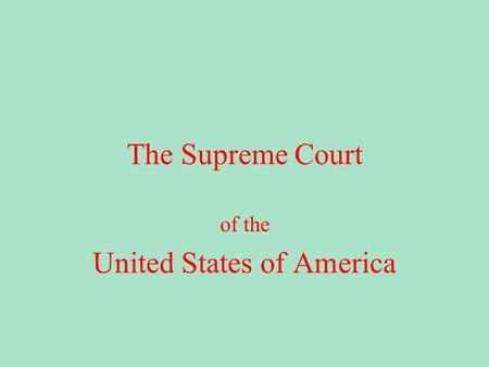 The Supreme Court of the United States of America.