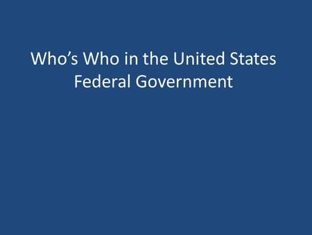 Who's Who in the United States Federal Government.
