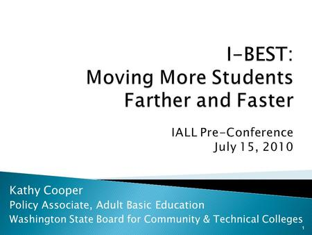 Kathy Cooper Policy Associate, Adult Basic Education Washington State Board for Community & Technical Colleges 1.